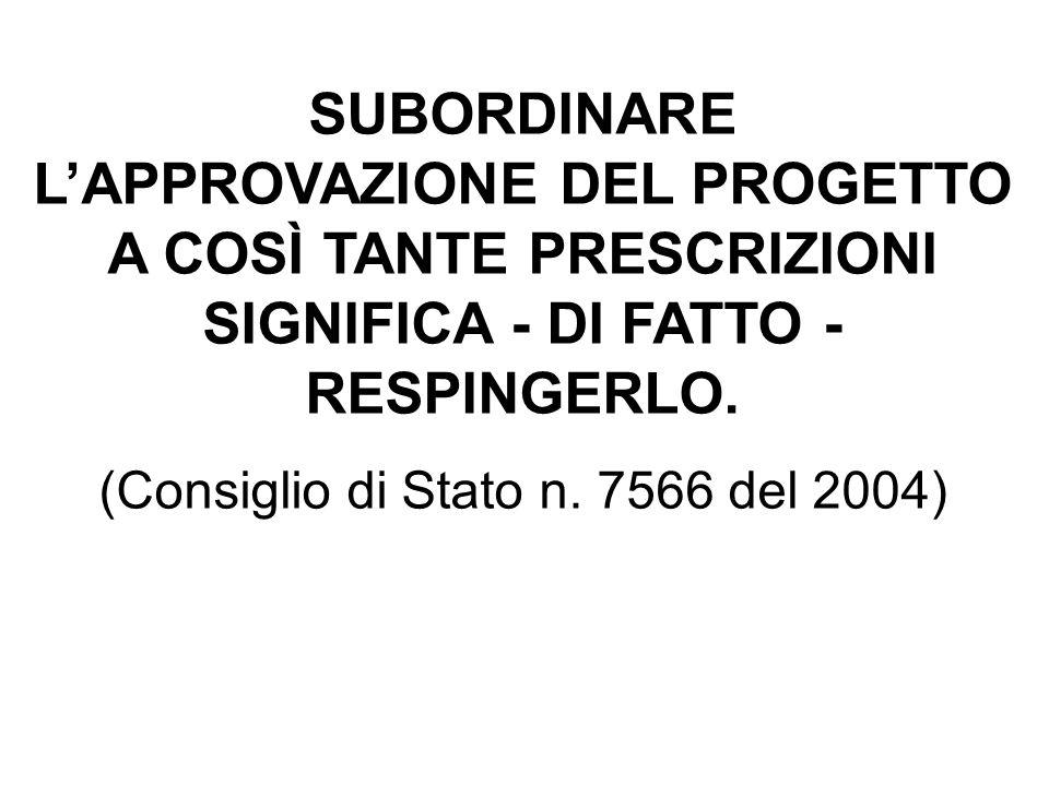 (Consiglio di Stato n. 7566 del 2004)
