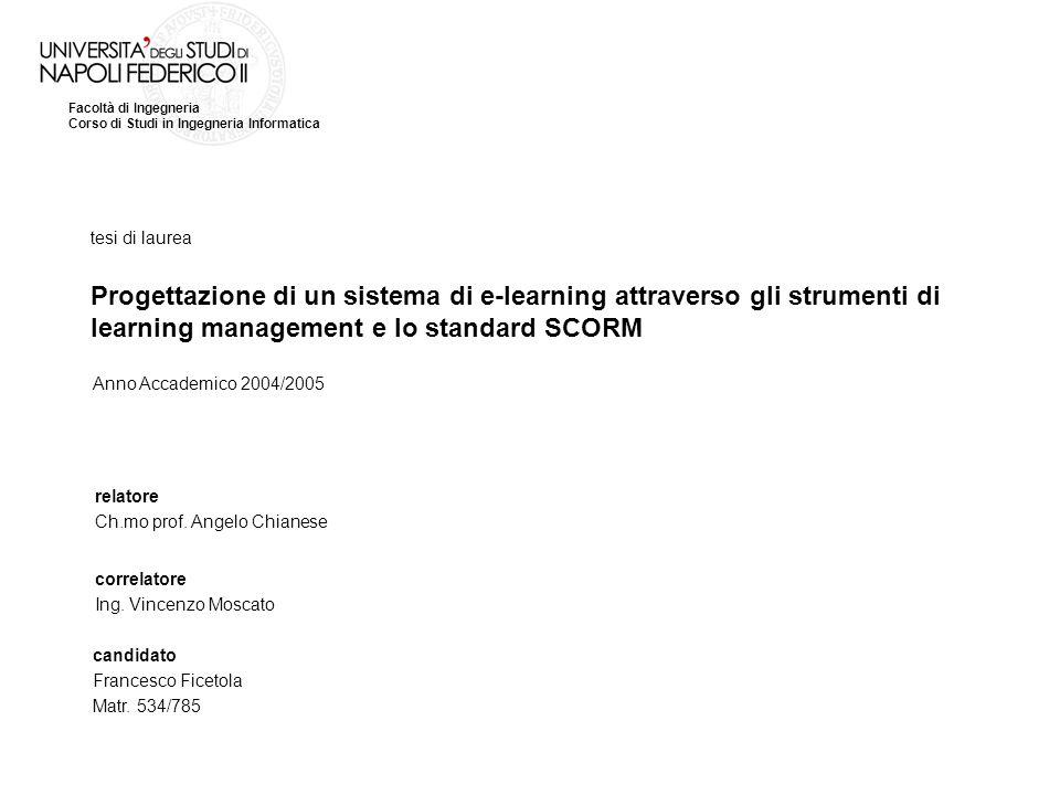 tesi di laurea Progettazione di un sistema di e-learning attraverso gli strumenti di learning management e lo standard SCORM.