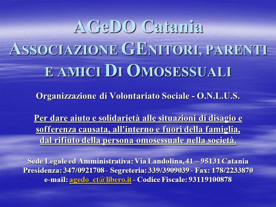 AGeDO Catania ASSOCIAZIONE GENITORI, PARENTI E AMICI DI OMOSESSUALI Organizzazione di Volontariato Sociale - O.N.L.U.S.