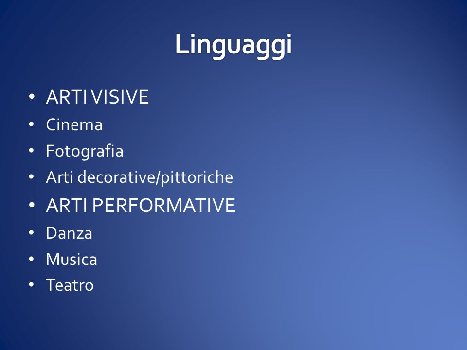 Linguaggi ARTI VISIVE ARTI PERFORMATIVE Cinema Fotografia