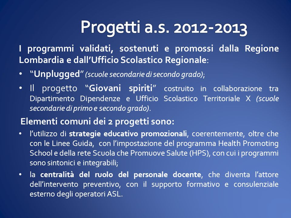Progetti a.s. 2012-2013 I programmi validati, sostenuti e promossi dalla Regione Lombardia e dall'Ufficio Scolastico Regionale: