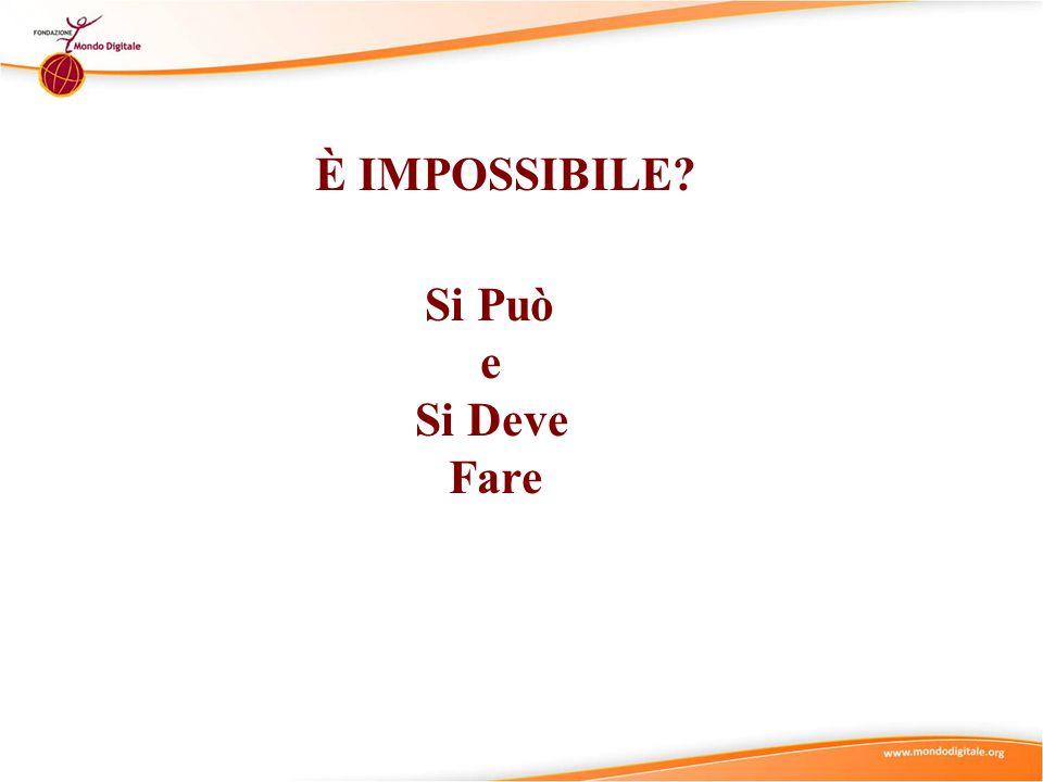 È IMPOSSIBILE Si Può e Si Deve Fare