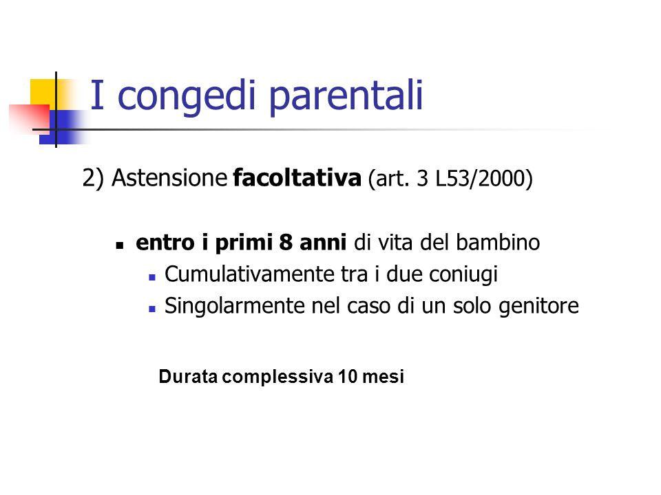I congedi parentali 2) Astensione facoltativa (art. 3 L53/2000)