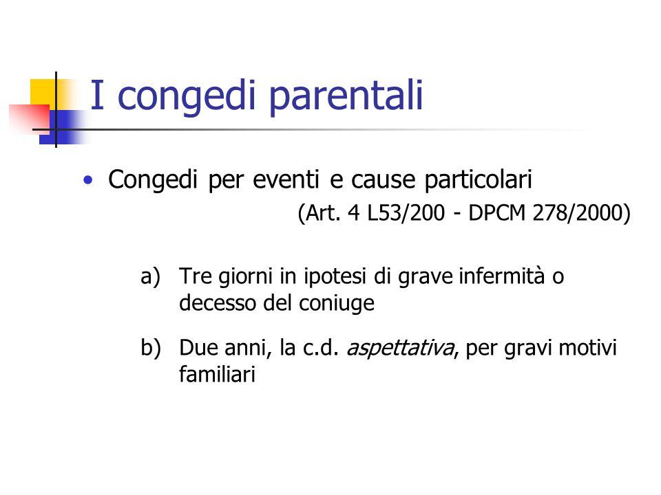 I congedi parentali Congedi per eventi e cause particolari