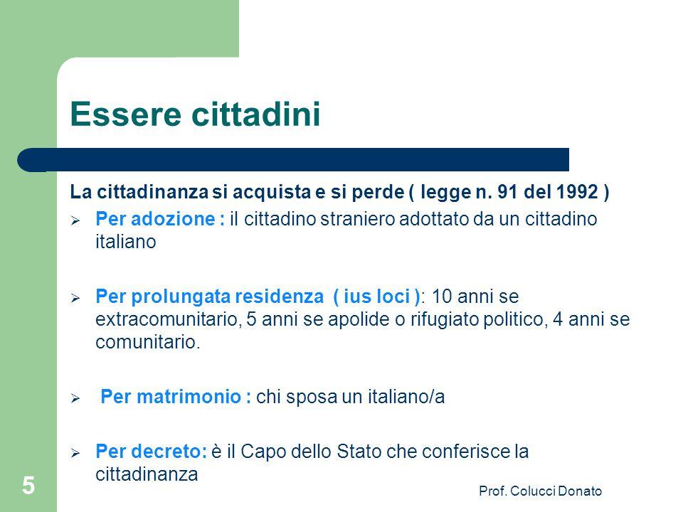 Essere cittadini La cittadinanza si acquista e si perde ( legge n. 91 del 1992 )