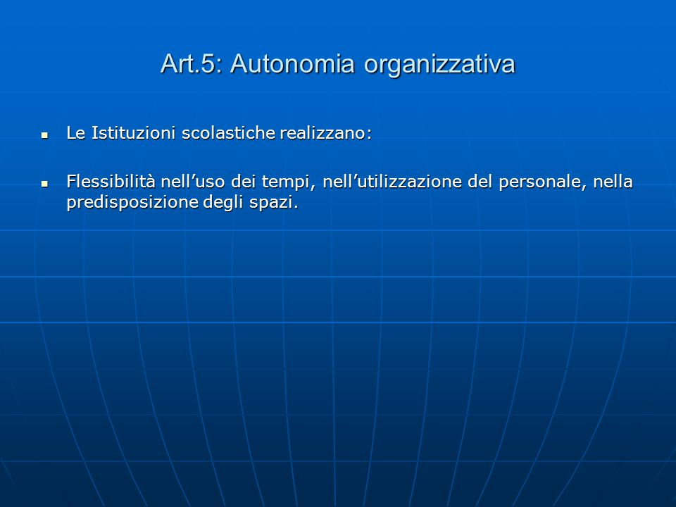 Art.5: Autonomia organizzativa