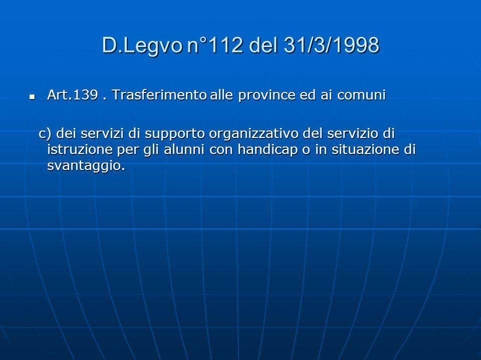 D.Legvo n°112 del 31/3/1998 Art.139 . Trasferimento alle province ed ai comuni.
