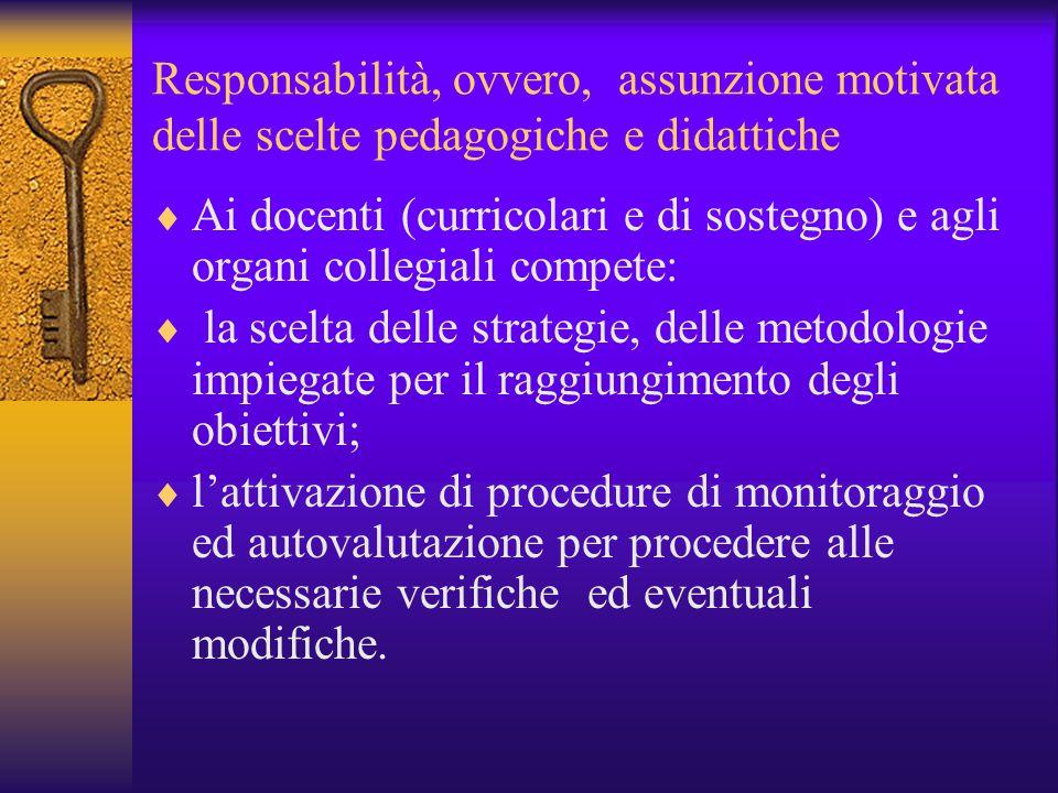 Responsabilità, ovvero, assunzione motivata delle scelte pedagogiche e didattiche