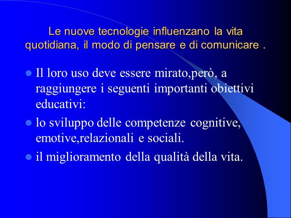 lo sviluppo delle competenze cognitive, emotive,relazionali e sociali.