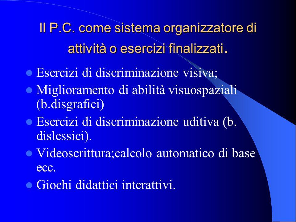 Il P.C. come sistema organizzatore di attività o esercizi finalizzati.