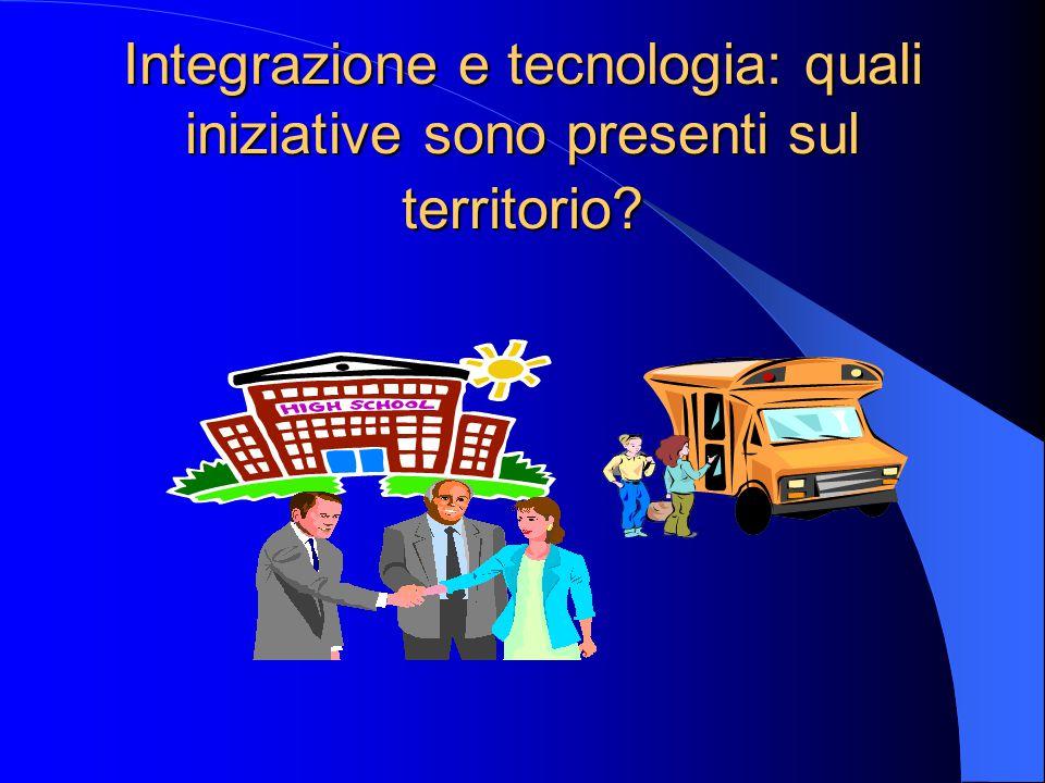 Integrazione e tecnologia: quali iniziative sono presenti sul territorio