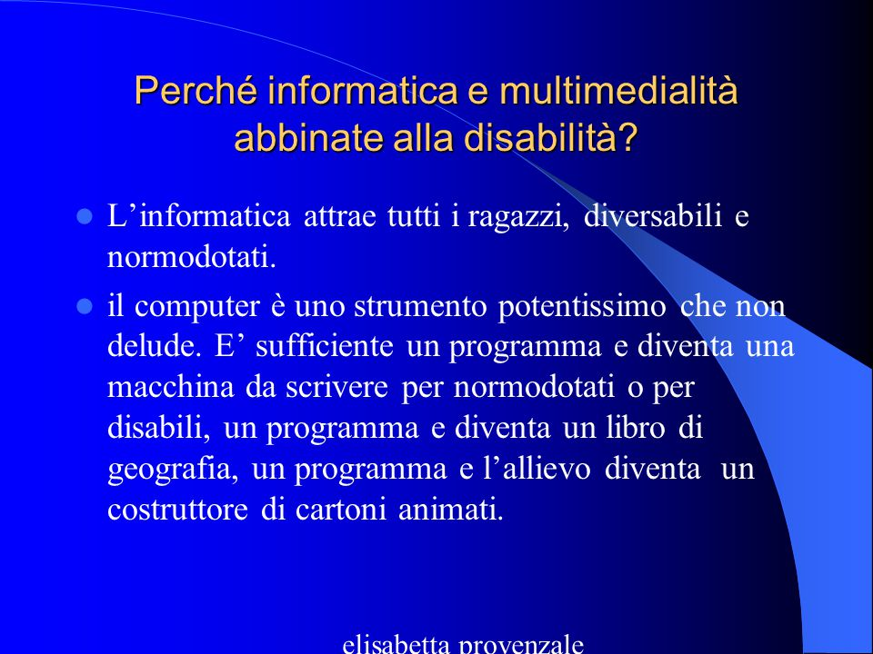 Perché informatica e multimedialità abbinate alla disabilità