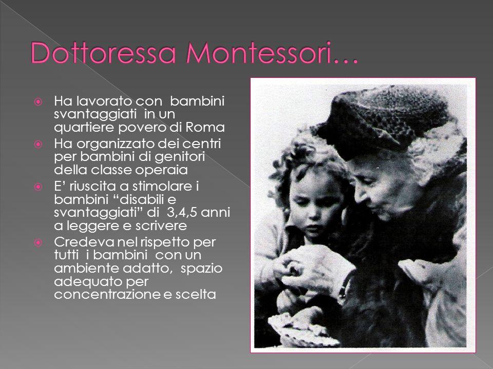 Dottoressa Montessori…