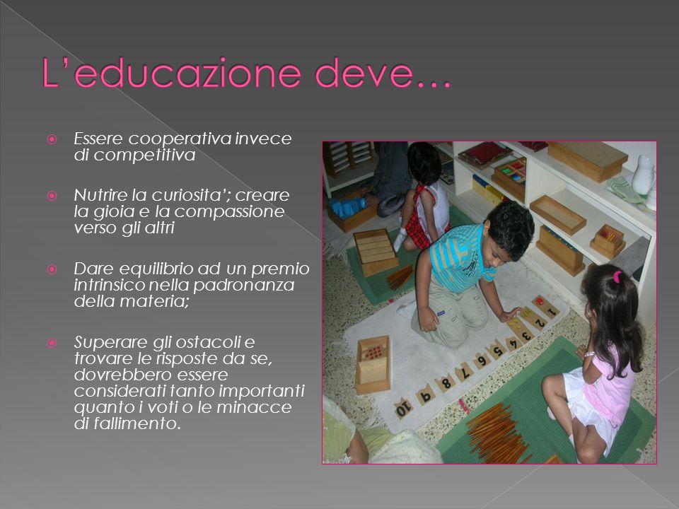L'educazione deve… Essere cooperativa invece di competitiva