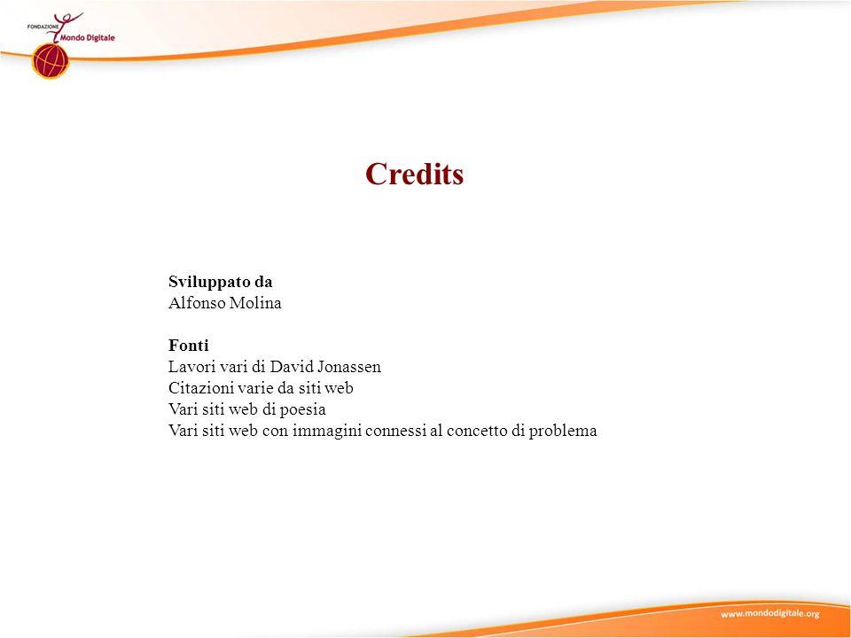 Credits Sviluppato da Alfonso Molina Fonti