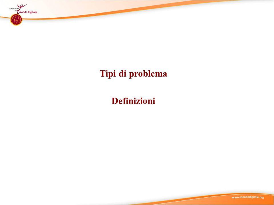Tipi di problema Definizioni