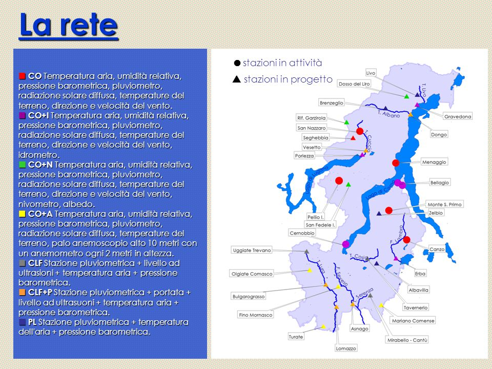 La rete stazioni in attività  stazioni in progetto