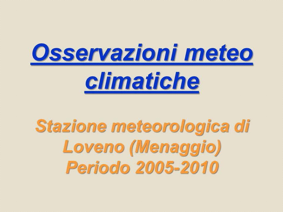 Osservazioni meteo climatiche Stazione meteorologica di Loveno (Menaggio) Periodo 2005-2010