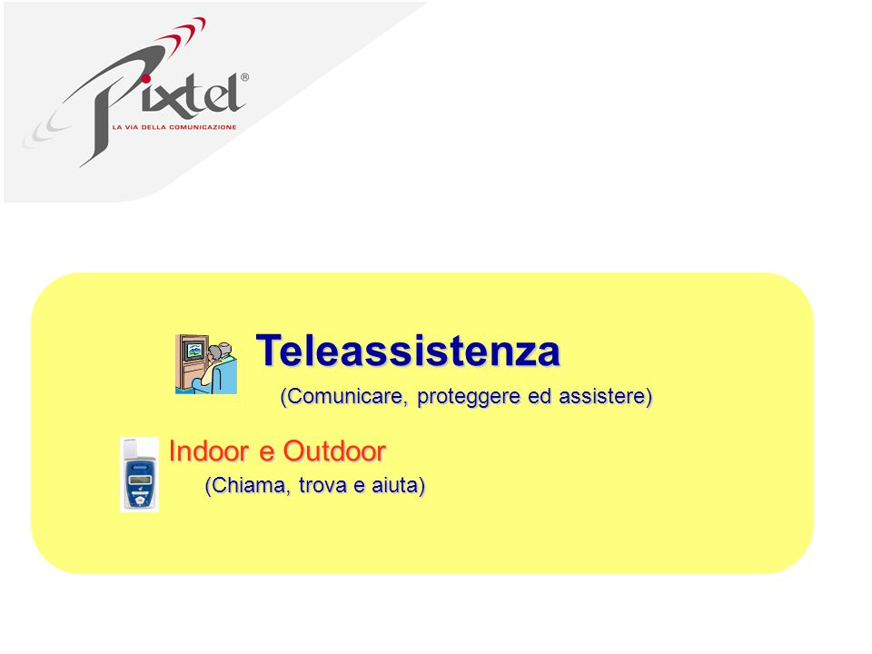 Teleassistenza Indoor e Outdoor