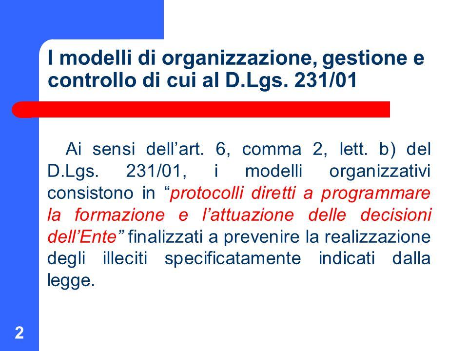 I modelli di organizzazione, gestione e controllo di cui al D. Lgs