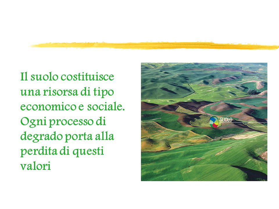 Il suolo costituisce una risorsa di tipo economico e sociale