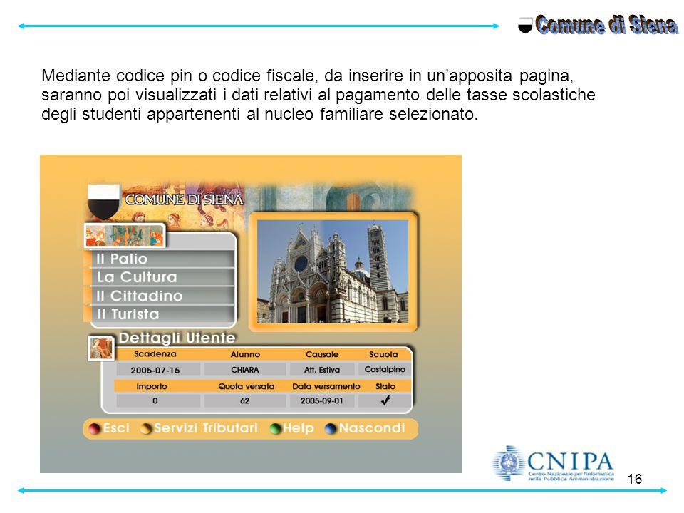 Comune di Siena Mediante codice pin o codice fiscale, da inserire in un'apposita pagina,