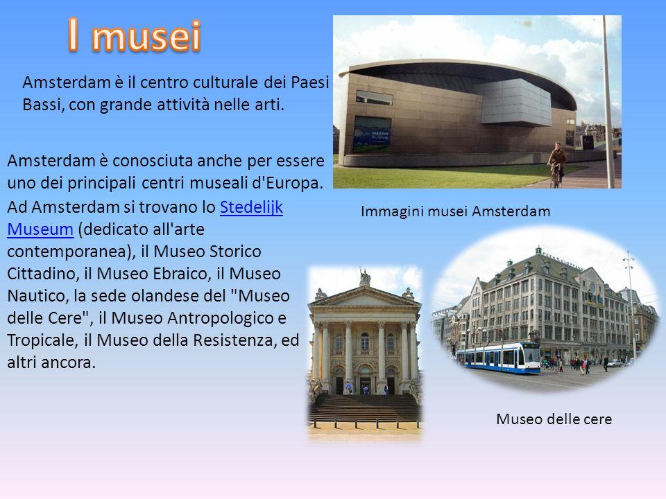 I musei Amsterdam è il centro culturale dei Paesi Bassi, con grande attività nelle arti.