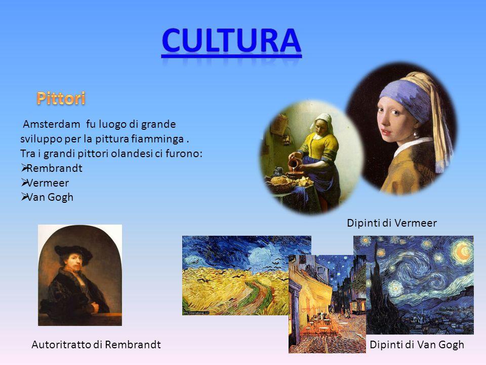 cultura Pittori. Amsterdam fu luogo di grande sviluppo per la pittura fiamminga . Tra i grandi pittori olandesi ci furono: