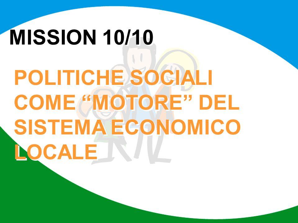 MISSION 10/10 POLITICHE SOCIALI COME MOTORE DEL SISTEMA ECONOMICO LOCALE