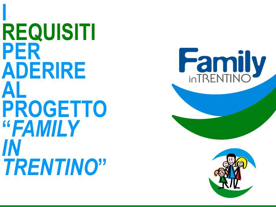 I REQUISITI PER ADERIRE AL PROGETTO FAMILY IN TRENTINO