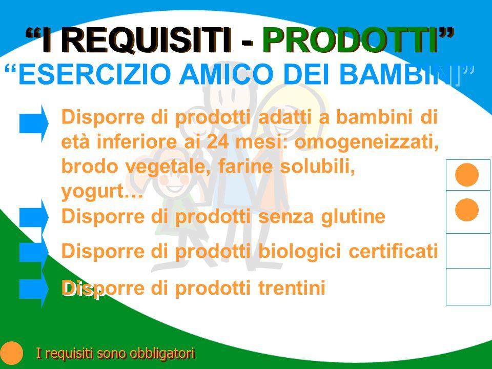I REQUISITI - PRODOTTI ESERCIZIO AMICO DEI BAMBINI