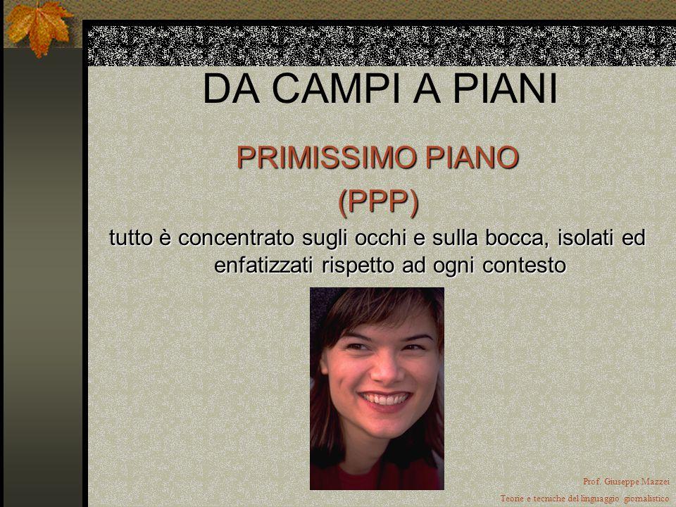 DA CAMPI A PIANI PRIMISSIMO PIANO (PPP)