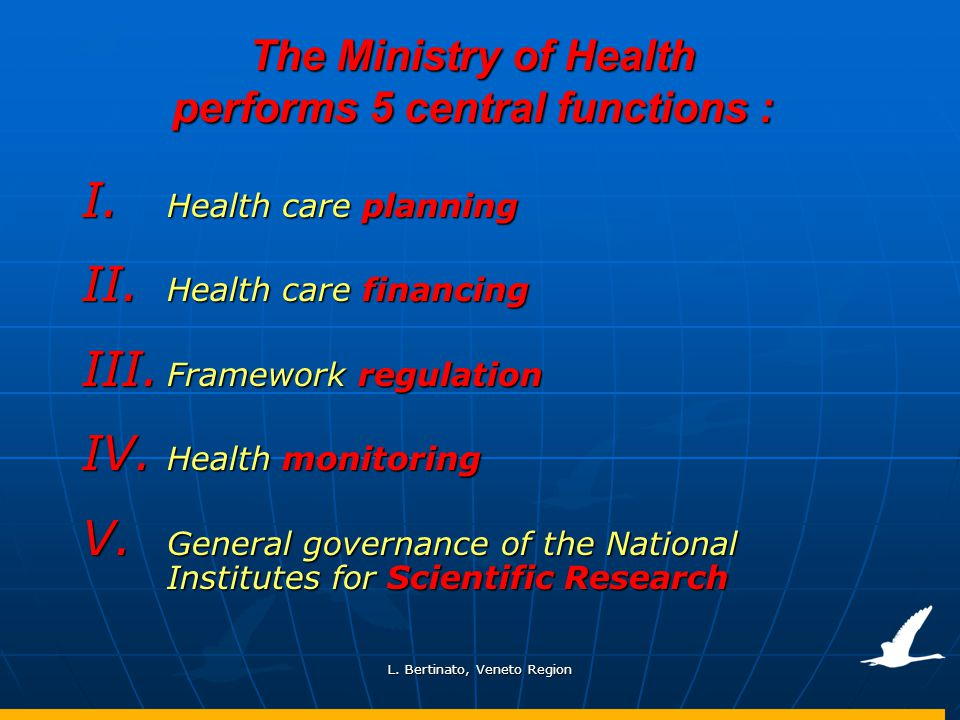 The Ministry of Health performs 5 central functions :