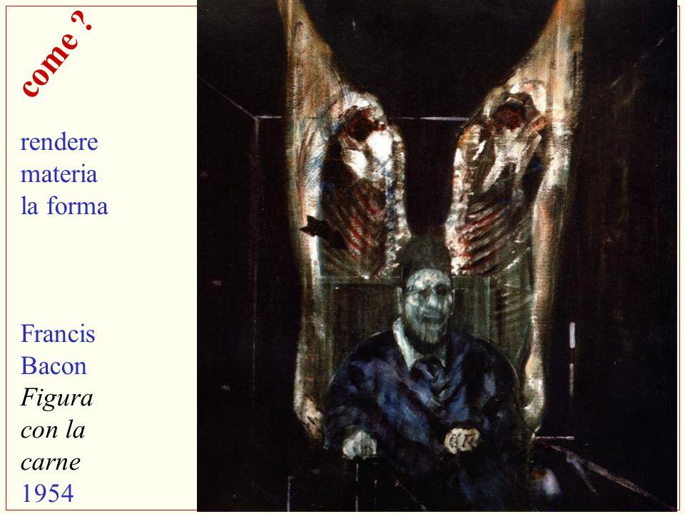 come rendere materia la forma Francis Bacon Figura con la carne 1954