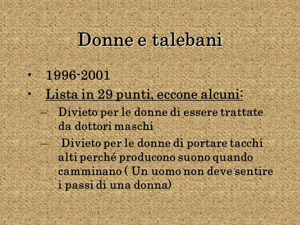 Donne e talebani 1996-2001 Lista in 29 punti, eccone alcuni: