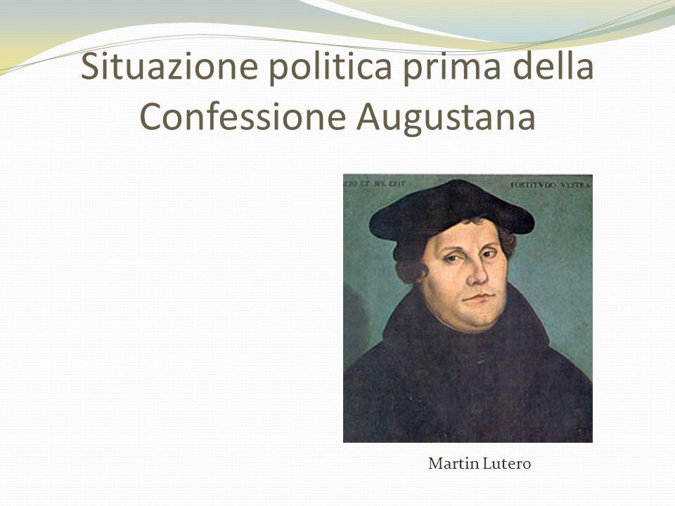Situazione politica prima della Confessione Augustana