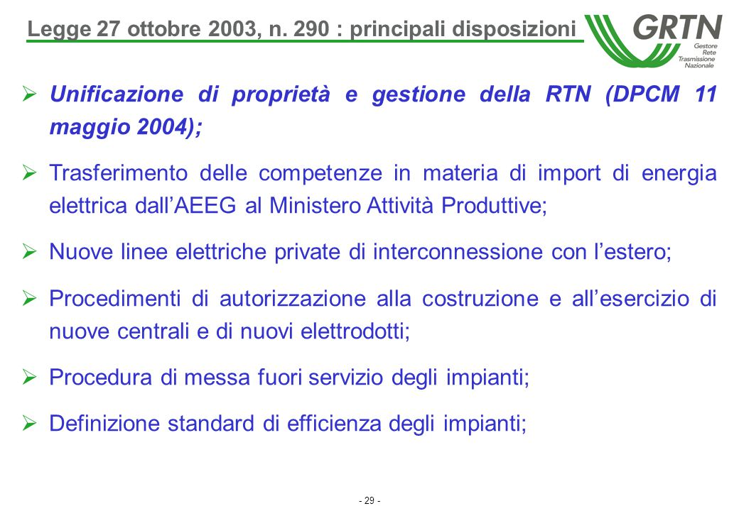 Unificazione di proprietà e gestione della RTN (DPCM 11 maggio 2004);
