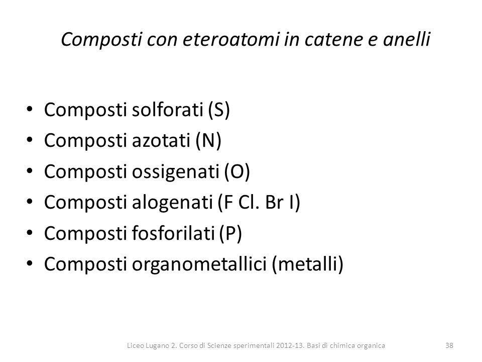 Composti con eteroatomi in catene e anelli