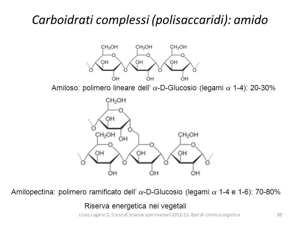 Carboidrati complessi (polisaccaridi): amido