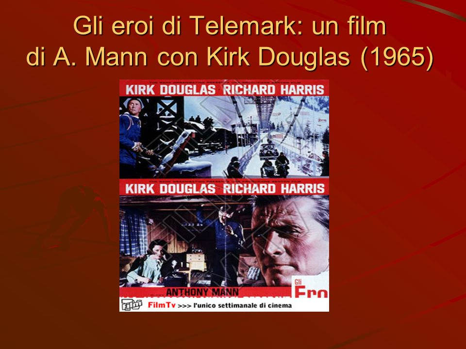 Gli eroi di Telemark: un film di A. Mann con Kirk Douglas (1965)