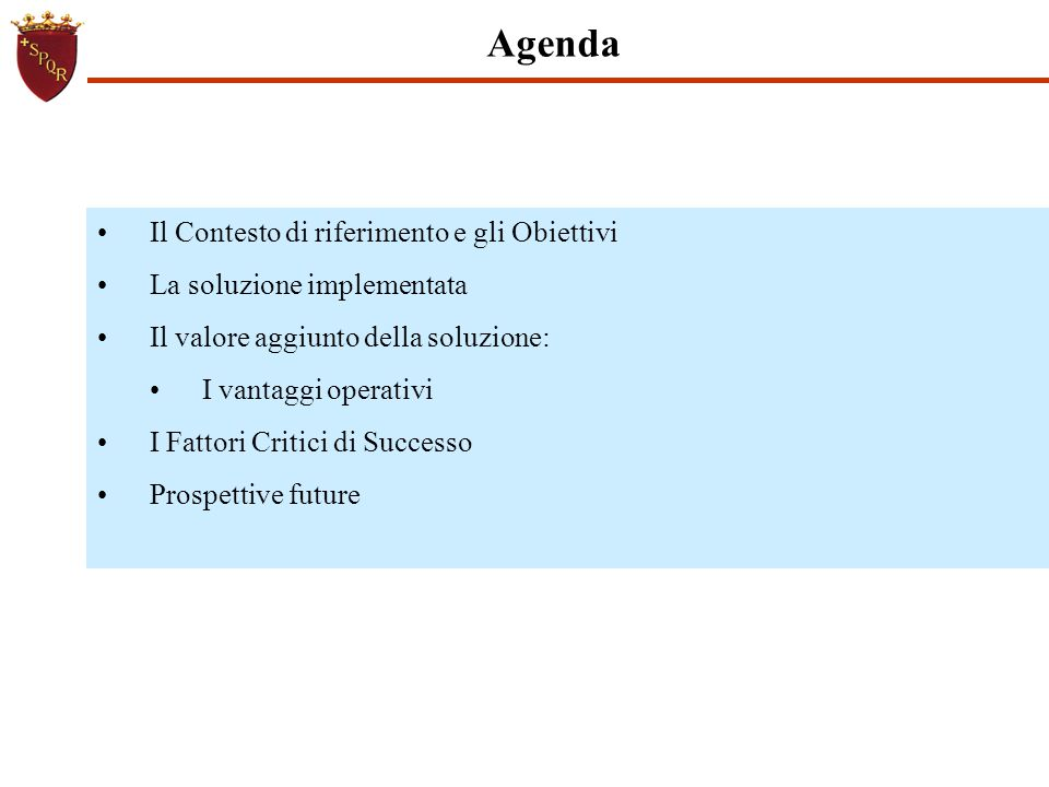 Agenda Il Contesto di riferimento e gli Obiettivi