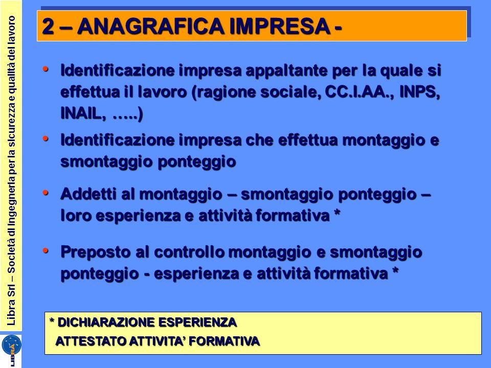 2 – ANAGRAFICA IMPRESA - Identificazione impresa appaltante per la quale si effettua il lavoro (ragione sociale, CC.I.AA., INPS, INAIL, …..)