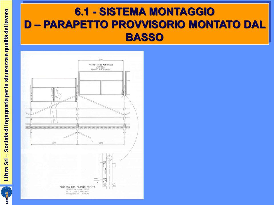 6.1 - SISTEMA MONTAGGIO D – PARAPETTO PROVVISORIO MONTATO DAL BASSO