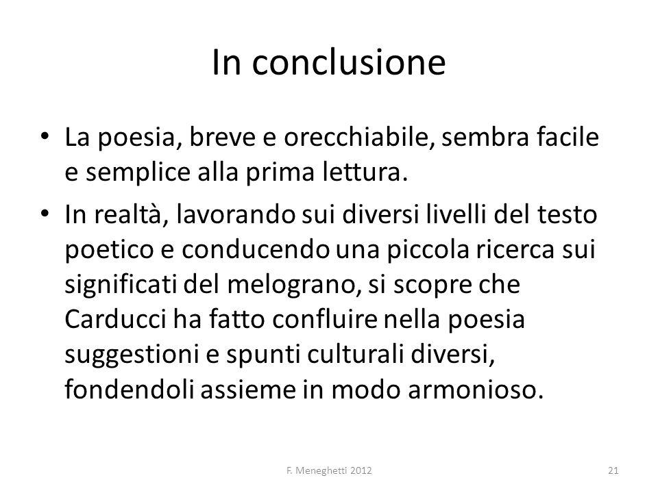 In conclusione La poesia, breve e orecchiabile, sembra facile e semplice alla prima lettura.