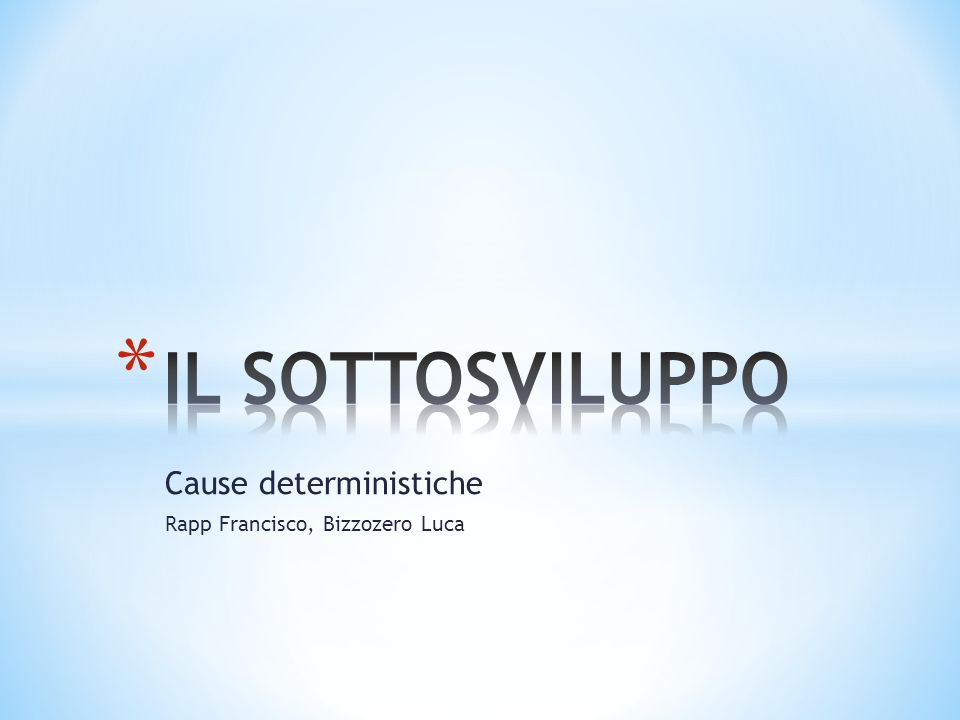 Cause deterministiche Rapp Francisco, Bizzozero Luca