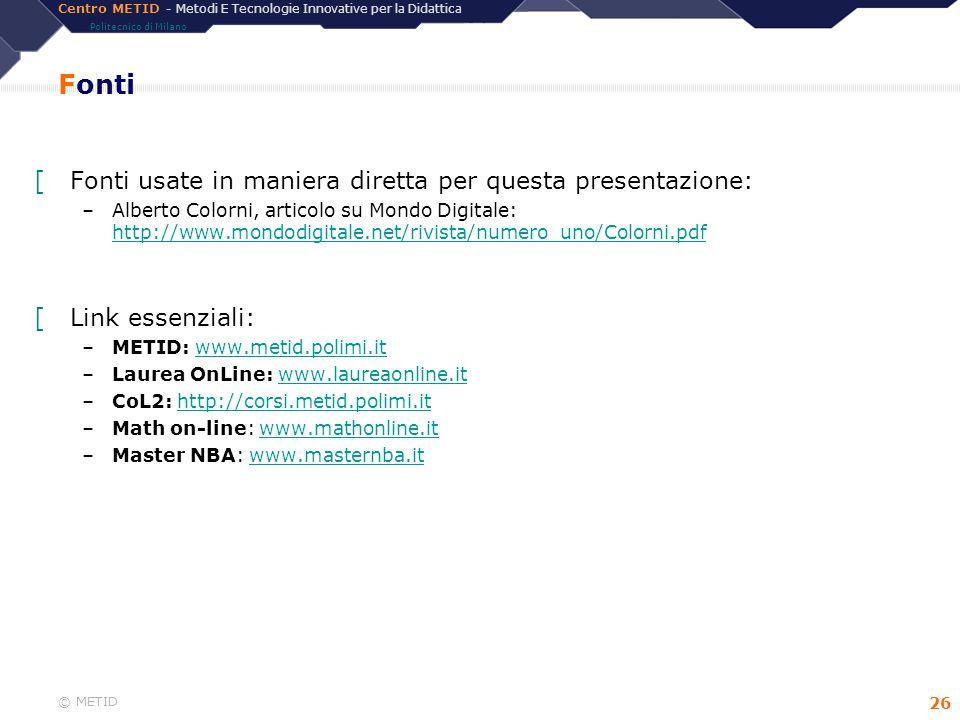 Fonti Fonti usate in maniera diretta per questa presentazione: