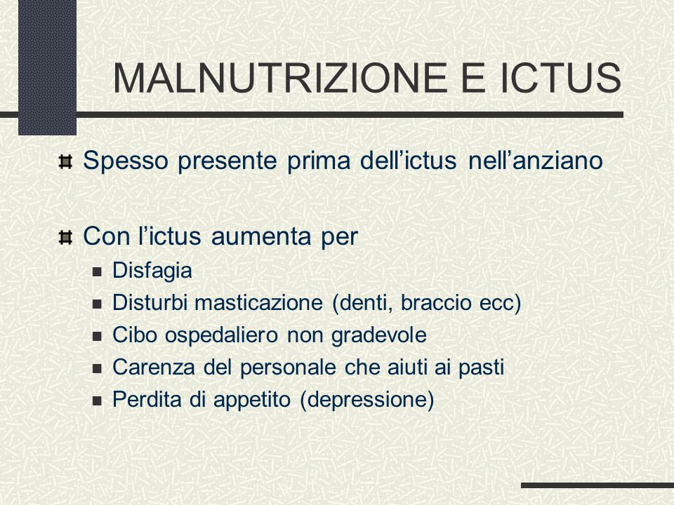 MALNUTRIZIONE E ICTUS Spesso presente prima dell'ictus nell'anziano