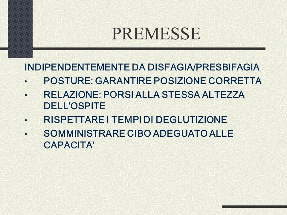 PREMESSE INDIPENDENTEMENTE DA DISFAGIA/PRESBIFAGIA