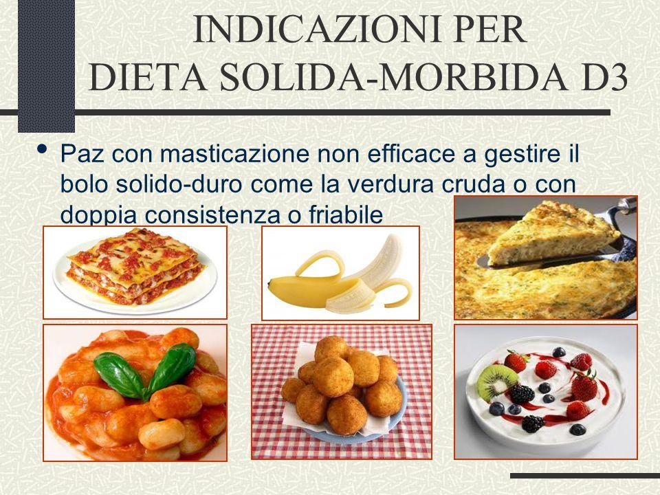 INDICAZIONI PER DIETA SOLIDA-MORBIDA D3