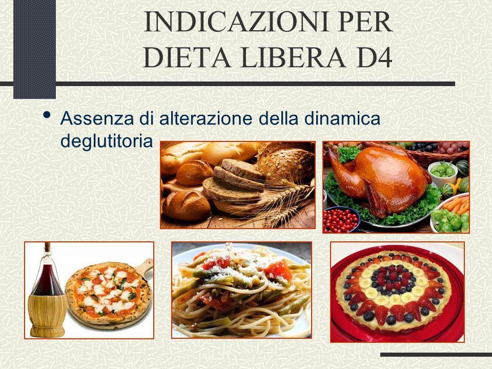 INDICAZIONI PER DIETA LIBERA D4